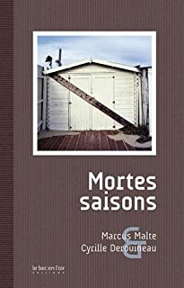 Mortes saisons, Malte, Marcus