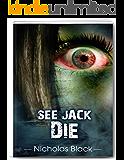 See Jack Die: (Paranormal Mystery, Paranormal Suspense, Paranormal Romance, Paranormal, Ghost Fiction) (See Jack Die Series Book 1)