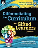 Differentiating the Curriculum for Gifted Learners (Effective Teaching in Today's Classroom)