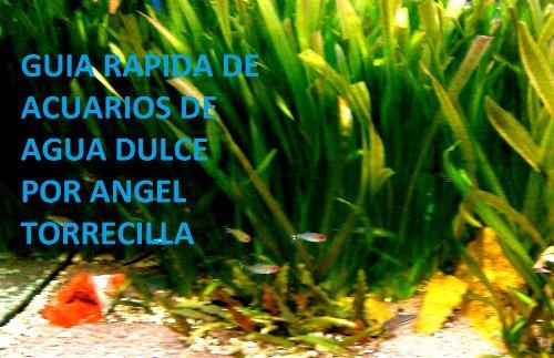 Guia rapida de peces (Acuario agua dulce nº 1) (Spanish Edition) by