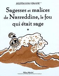 """Afficher """"Sagesses et malices de Nasreddine, le fou qui était sage n° 1"""""""