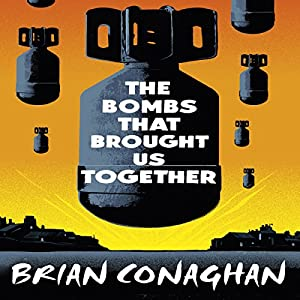 The Bombs That Brought Us Together Audiobook