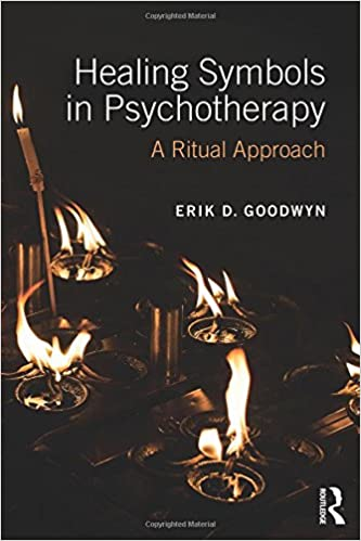 Amazon Healing Symbols In Psychotherapy A Ritual Approach