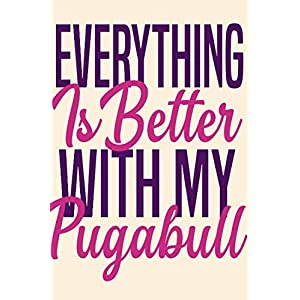 EVERYTHING IS BETTER WITH MY PUGABULL /Personalized Notebook : Lined Notebook /100 lined pages / Journal, Diary, Composition Notebook 9