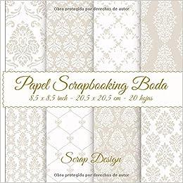 Papel Scrapbooking Boda 8,5 x 8,5 inch - 20,5 x 20,5 cm - 20 hojas: Amazon.es: Scrap Design: Libros