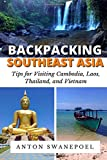 Backpacking SouthEast Asia: Tips for visiting Cambodia, Laos, Thailand and Vietnam