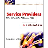 Service Providers: ASPs, ISPs, MSPs, and WSPs