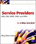 Service Providers: ASPs, ISPs, MSPs,...