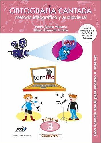 Cuaderno de Ortografía Cantada: 3º de primaria. Método ideográfico y audiovisual enseñanza basada en videoclips musicales : Incluye además licencia ... los ...