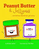 img - for Peanut Butter & Jellyous: ...sometimes friendships get sticky (Books for Nourishing Friendships) book / textbook / text book
