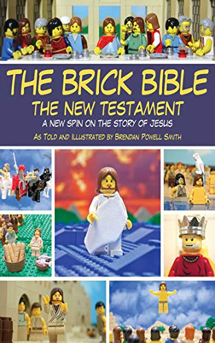 (The Brick Bible: The New Testament: A New Spin on the Story of Jesus)