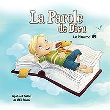 La Parole de Dieu: Le Psaume 119 (Chapitres de la Bible pour enfants t. 10) (French Edition)