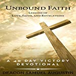 Unbound Faith: Lessons of Love, Faith, and Revelations: A 40 Day Victory Devotional | Samuel Augustin