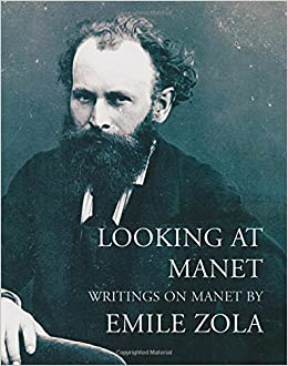 looking at manet writings on manet by emile zola