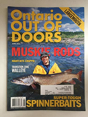 Ontario Out Of Doors Magazine - June 2001 - Muskie Rods - Night-Bite Crappie - Super-Tough Spinnerbaits