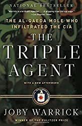 The Triple Agent: The al-Qaeda Mole who Infiltrated the CIA by Joby Warrick (2012-05-01)
