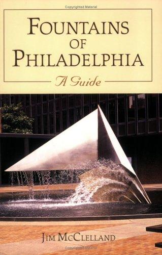Download Fountains of Philadelphia: A Guide pdf epub