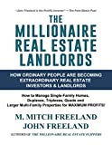 img - for THE MILLIONAIRE REAL ESTATE LANDLORDS: How Ordinary People Are Becoming Extraordinary Real Estate Investors and Landlords: Manage Single-Family Homes and Multi-Family Properties for MAXIMUM CASH FLOW book / textbook / text book
