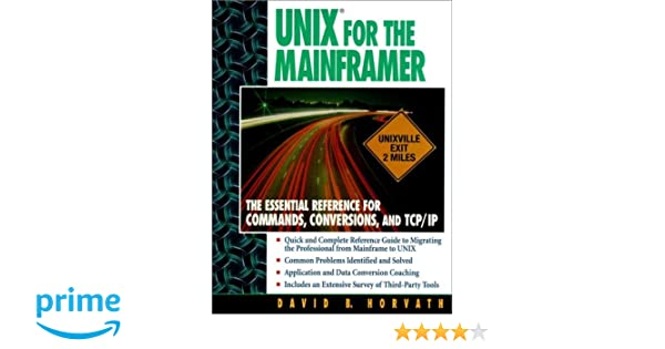 UNIX for the Mainframer: The Essential Reference for Commands