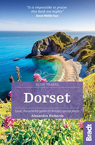 - Dorset (Slow Travel): Local, characterful guides to Britain's Special Places (Bradt Travel Guides (Slow Travel series))