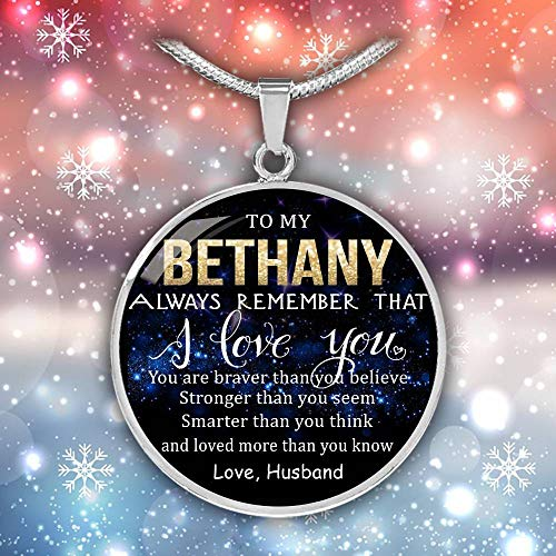 (Wife Valentine Gift Birthday Gift Necklace Name - to My Bethany Always Remember That I Love You - Braver Than Believe - Stronger Than Seem - Smarter Than Think - Loved Than Know. Love Husband)