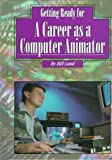Getting Ready for a Career as a Computer Animator, Bill Lund, 1560655496