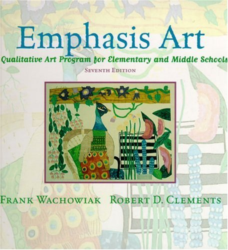 Emphasis Art: A Qualitative Art Program for Elementary and Middle Schools (7th Edition)