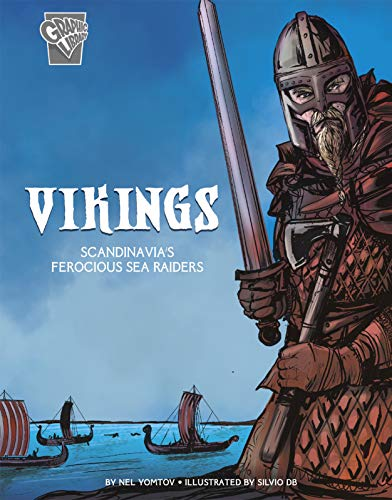 (Vikings: Scandinavia's Ferocious Sea Raiders (Graphic History: Warriors))