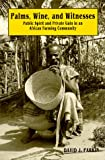 Palms, Wine and Witnesses : Public Spirit and Private Gain in an African Farming Community, Parkin, David J., 0881338028