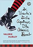 St. Ursula's Girls Against the Atomic Bomb, Valerie Hurley, 0452285690