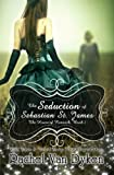 The Seduction of Sebastian St. James, Rachel Van Dyken, 1468144898