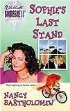 Sophie's Last Stand, Nancy Bartholomew, 0373513550