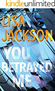 You Betrayed Me: A Chilling Novel of Gripping Psychological Suspense (The Cahills Book 3)