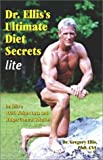 Dr. Ellis's Ultimate Diet Secrets Lite, Gregory S. Ellis, 0970583281