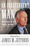 img - for An Independent Man: Adventures of a Public Servant book / textbook / text book