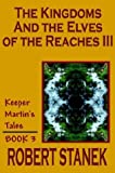 The Kingdoms and the Elves of the Reaches III, Robert Stanek, 157545503X