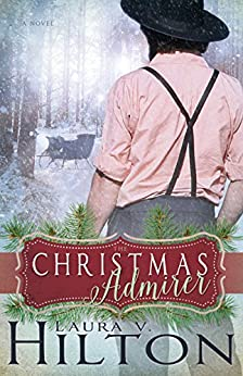 The Christmas Admirer by [Hilton, Laura V.]