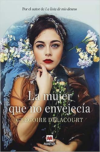 La mujer que no envejecía de Grégoire Delacourt