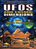 UFOs and Cosmic Dimensions - Part 2: Above Top Secret