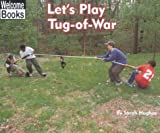 Let's Play Tug-of-War, Sarah Hughes, 0516231154