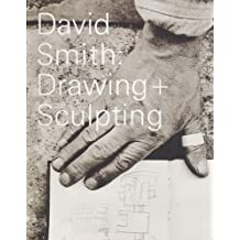 David Smith: Drawing + Sculpting
