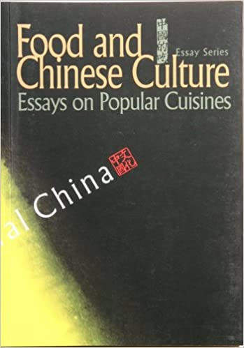 com food and chinese culture essays on popular cuisines food and chinese culture essays on popular cuisines 1st edition