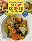 The Ultimate Slow Cooker Cookbook: Flavorful One-Pot Recipes for Your Crockery Pot