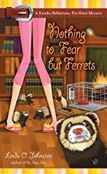 Nothing to Fear But Ferrets (A Kendra Ballantine, Pet-Sitte)