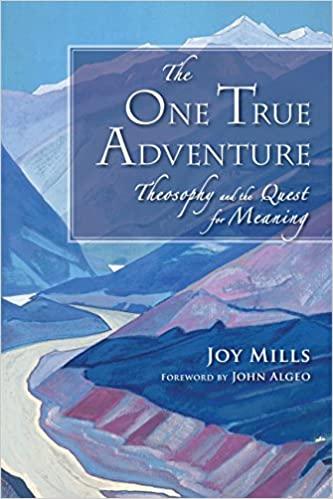 Kostenloser E-Book-Download für Mobiltelefone The One True Adventure: Theosophy and the Quest for Meaning PDF MOBI B00SKF0TD0