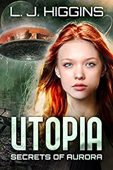 Utopia (Secrets of Aurora Book 1) by [Higgins, L.J.]