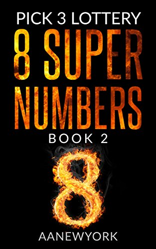 Pick 3 Lottery: 8 Super Numbers (Book-2): The 6 Groups