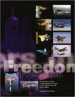 Book Partners in Freedom: Contributions of the Langley Research Center to U.S. Military Aircraft of the 1990's