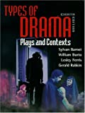 Types of Drama: Plays and Contexts (8th Edition)