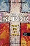 Feast Day of Fools, James Lee Burke, 159413541X
